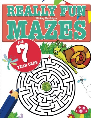 Download Really Fun Mazes For 7 Year Olds: Fun, brain tickling maze puzzles for 7 year old children ebook