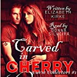 Carved in Cherry: A Curse Collectors Novel, Volume 1 | Elizabeth Kirke