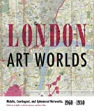 "BOOKS RECEIVED: Jo Applin, Catherine Spencer, and Amy Tobin, eds., ""London Art Worlds: Mobile, Contingent, and Ephemeral Networks, 1960-1980"" (Penn State UP, 2017)"