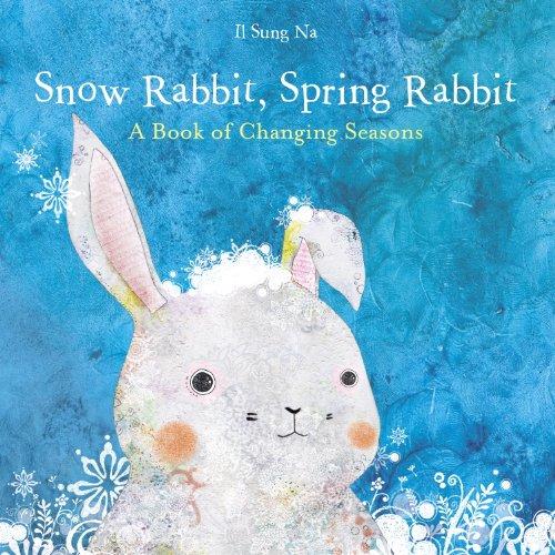 - Snow Rabbit, Spring Rabbit: A Book of Changing Seasons