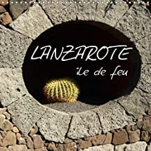 Lanzarote - Ile De Feu 2018: L'Ile De Lanzarote Est Exceptionnelle Pour Son Paysage Volcanique Et Fascinant Et Ses /Uvres D'art De Cesar Manrique Qui Marquent Toute L'ile.