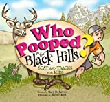 Who Pooped in the Black Hills?, Gary D. Robson, 1560373873