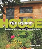 The Hybrid House, Catherine Wanek, 1423603168