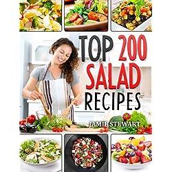 Top 200 Salad Recipes: Salads, Salads Recipes, Salads to go, Salad Cookbook, Salads Recipes Cookbook, Salads for Weight Loss, Salad Dressing Recipes, Salad Dressing, Fruit Salad