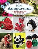 Mini Amigurumi: 12 Miniature Items to Crochet
