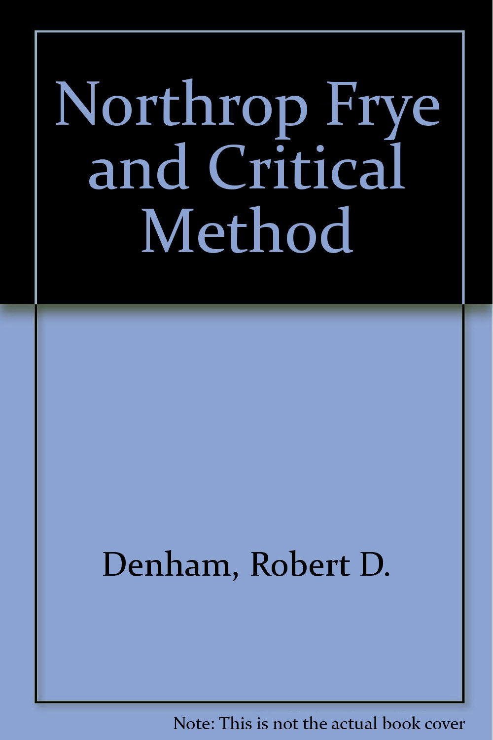 Amazon.com: Northrop Frye and Critical Method (9780271005461 ...