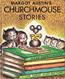 img - for Margot Austin's Churchmouse Stories: Peter Churchmouse; The Three Silly Kittens book / textbook / text book