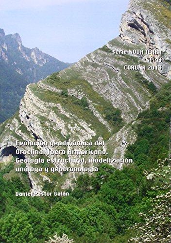Descargar Libro Evolución Geodinámica Del Oroclinal Ibero Armoricano. Geología Estructural, Modlización Análoga Y Geocronología Daniel Pastor Galán