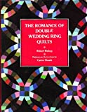 The Romance of Double Wedding Ring Quilts, Robert Bishop, 0525484779