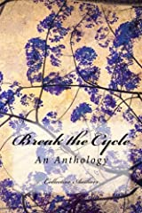 Break the Cycle: An Anti-Bullying Anthology Paperback