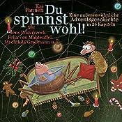 Du spinnst wohl! Eine ungewöhnliche Adventsgeschichte in 24 Kapiteln (Bisy und Karl-Heinz 1)   Kai Pannen