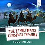 The Familyman's Christmas Treasury | Todd Wilson
