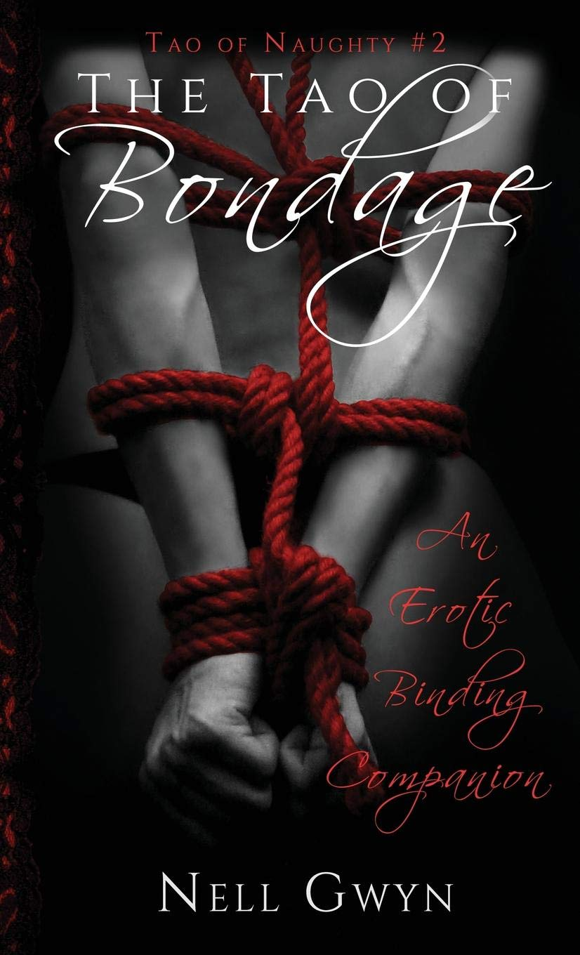 The Tao of Bondage: An Erotic Binding Companion Tao of Naughty, Band ...
