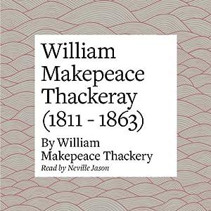 William Makepeace Thackeray (1811 - 1863) Audiobook