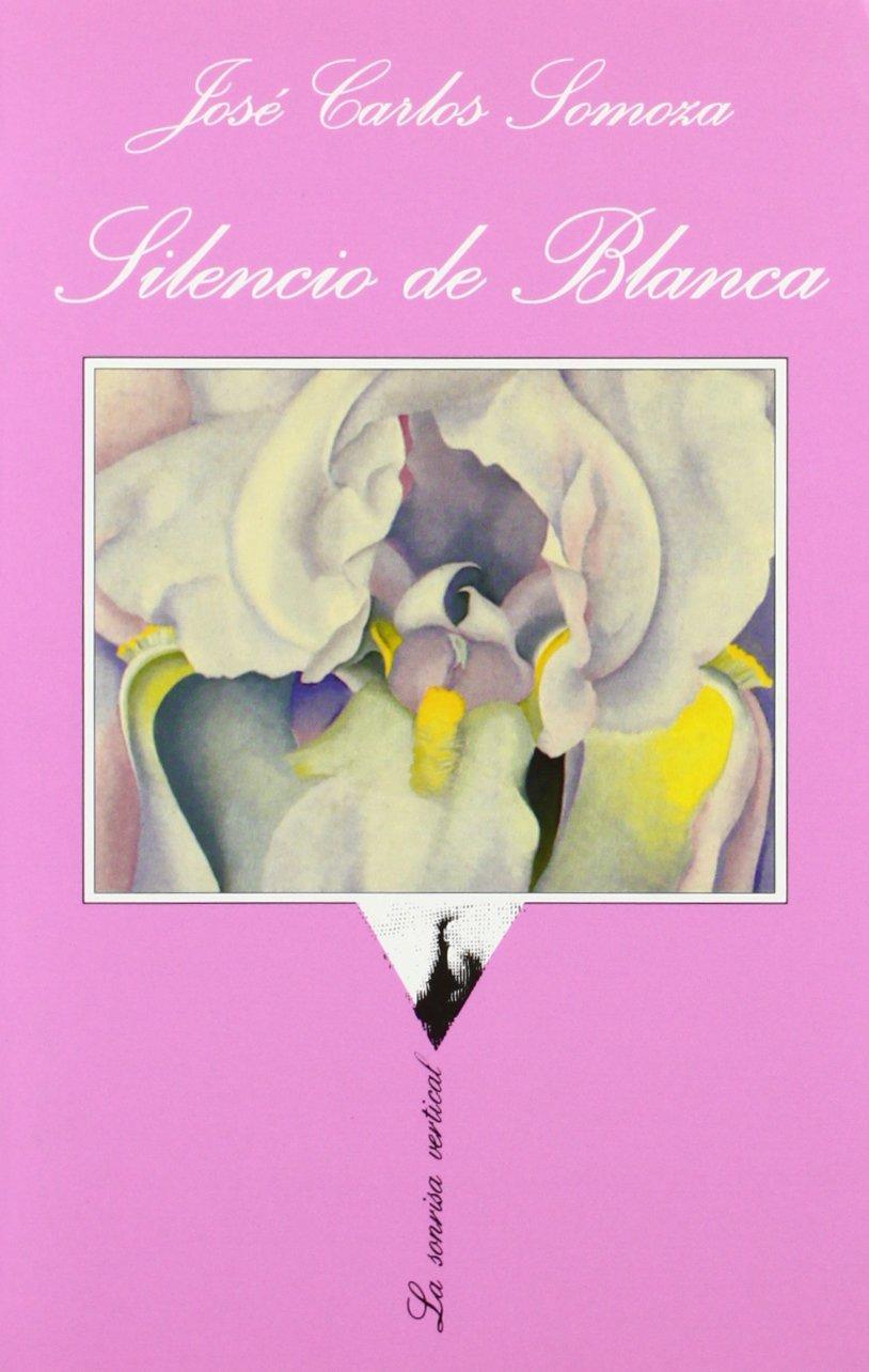 Download Silencio De Blanca (La Sonrisa Vertical) (La Sonrisa Vertical/ The Vertical Smile) (Spanish Edition) PDF