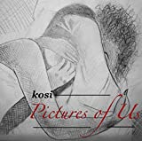 Pictures of Us by Kosi