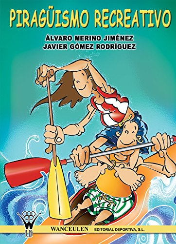 Piragüismo recreativo (Spanish Edition) by [Merino Jiménez, Álvaro, Gómez Rodríguez,