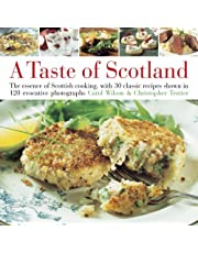 Taste of Scotland: The essence of Scottish cooking, with 40 classic recipes shown in 150 evocative photographs