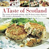 A Taste of Scotland: The Essence of Scottish Cooking, with 30 Classic Recipes Shown in 120 Evocative Photographs