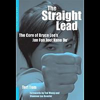 Straight Lead: The Core of Bruce Lee's Jun Fan Jeet Kune Do