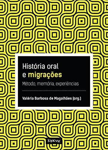 HISTORIA ORAL E MIGRACOES - METODO, MEMORIA, EXPER