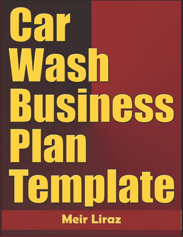 Car Wash Business Plan Template Liraz Meir 9798610392943 Amazon Com Books