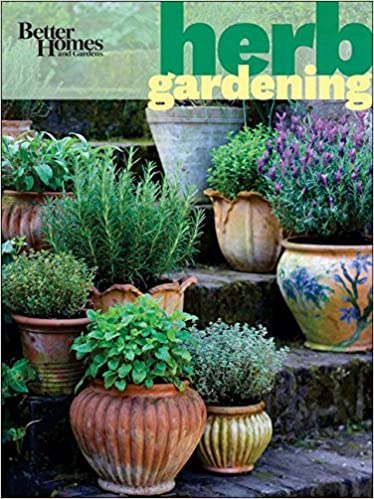 Better Homes and Gardens Herb Gardening (Better Homes and Gardens ...