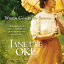 When Comes the Spring: Canadian West, Book 2 Audiobook by Janette Oke Narrated by Nancy Peterson