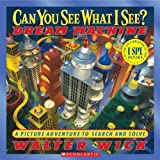 Can You See What I See? Dream Machine Picture Puzzles to Search and Solve by Wick, Walter [Cartwheel,2003] (Hardcover)