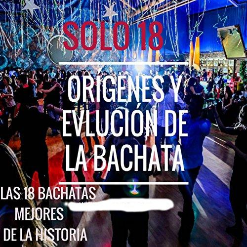 ... Las 18 Mejores Bachatas De La .