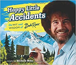 Image result for wit and wisdom of bob ross