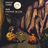 Box Canyon Blues by Philip Gibbs (2013-05-04)