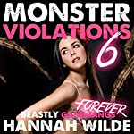 Monster Violations 6: Beastly Gangbangs Forever: Violated by Monsters | Hannah Wilde