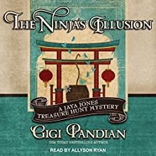 The Ninja's Illusion: A Jaya Jones Treasure Hunt Mystery, Book 5 Audiobook by Gigi Pandian Narrated by Allyson Ryan