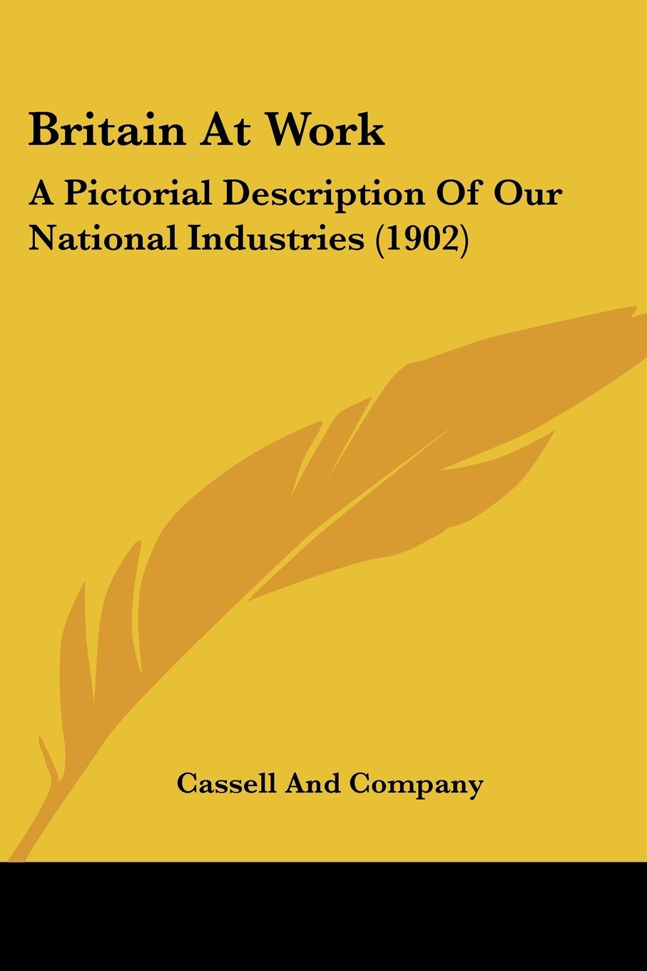 Download Britain At Work: A Pictorial Description Of Our National Industries (1902) PDF