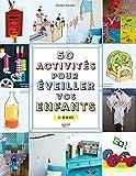 """Afficher """"50 activités pour éveiller vos enfants"""""""