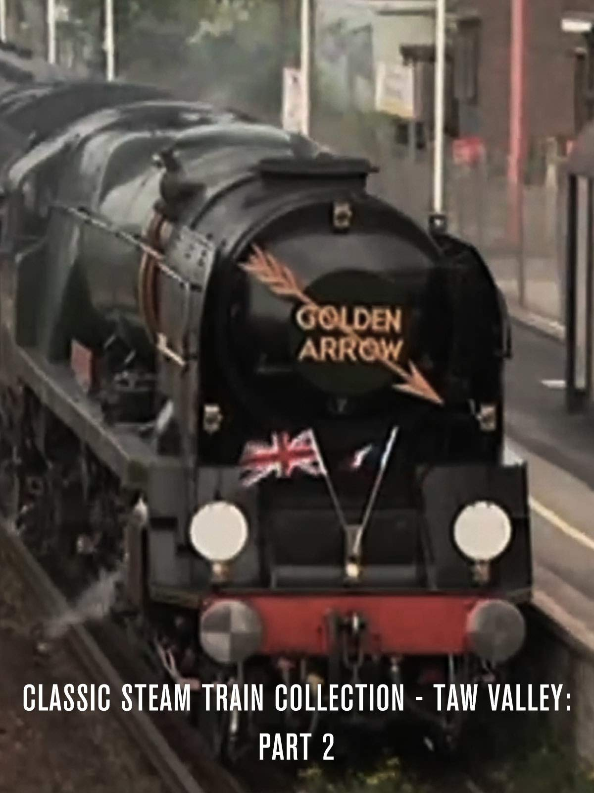 Classic Steam Train Collection - Taw Valley: Part 2