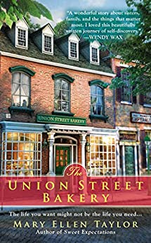 The Union Street Bakery (A Union Street Bakery Novel Book 1) by [Taylor, Mary Ellen]