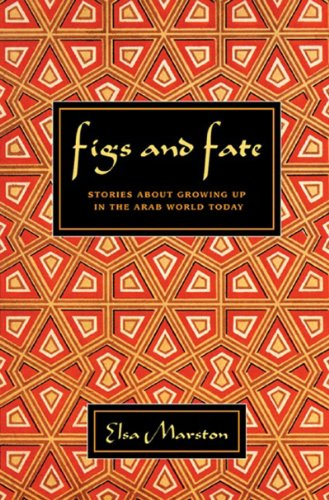 Figs and Fate: Stories about Growing Up in the Arab World ()