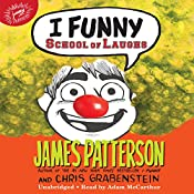 I Funny: School of Laughs: I Funny, Book 5 | James Patterson, Chris Grabenstein