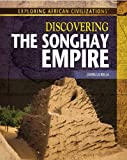 Discovering the Songhay Empire, Laura La Bella, 1477718850