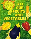 All Our Fruits and Vegetables, Patricia C. McKissack and Roberta Duyff, 1888566035