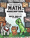 Fun-Schooling Math: For Minecrafters - Math Skills to Master by Age 12 - Addition, Subtraction, Multiplication…