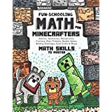 Fun-Schooling Math: For Minecrafters - Math Skills to Master by Age 12 - Addition, Subtraction, Multiplication, Fractions, St