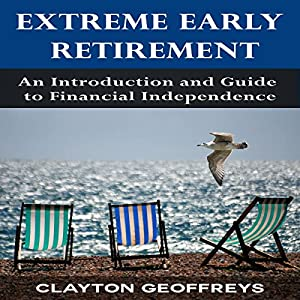 Extreme Early Retirement Audiobook