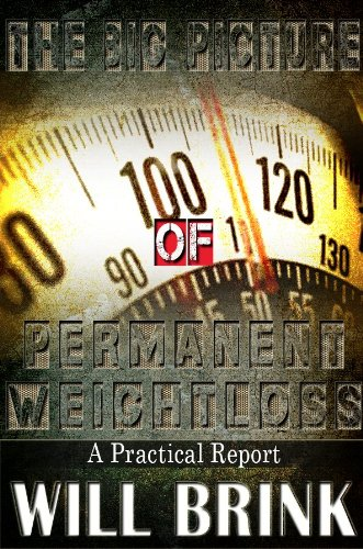 The Big Picture of Permanent Weight Loss: A Practical -