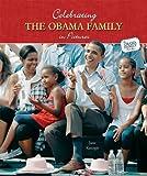 Celebrating the Obama Family in Pictures, Jane Katirgis, 0766036537