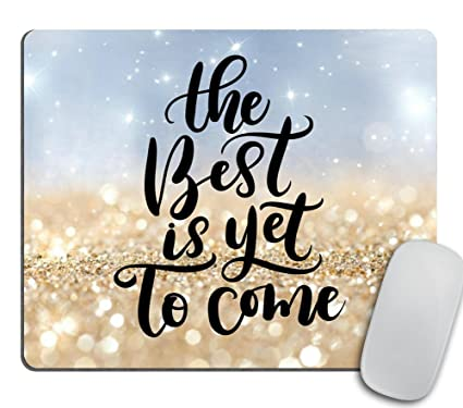 Amazoncom Inspirational Quote Mouse Pad The Best Is Yet To Come