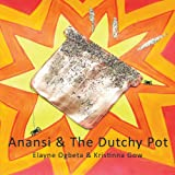 Anansi and the Dutchy Pot, Elayne Ogbeta and Kristinna Gow, 1456784390
