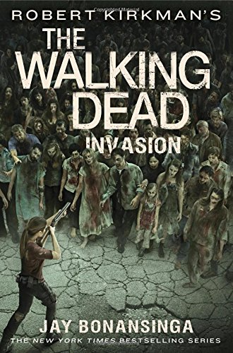 (Robert Kirkman's The Walking Dead: Invasion (The Walking Dead)